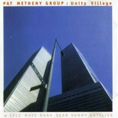 Unity Village - The Pat Metheny Group