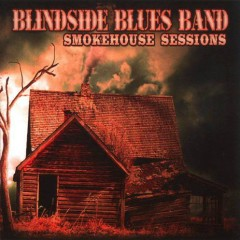 Smokehouse Sessions - Blindside Blues Band