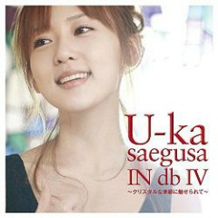 U-ka Saegusa IN db IV - Crystal na Kisetsu ni Miserarete - U-ka saegusa IN db