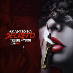 Amantes En Secreto (Single) - Trebol Clan, Yomo