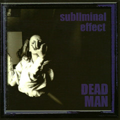 subliminal effect - Deadman