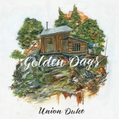 Golden Days - Union Duke
