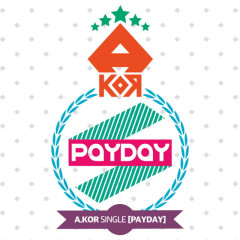 Payday -                                  A.KOR