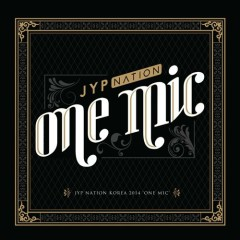 JYP Nation Korea 2014 'One Mic' (Live)