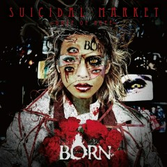 SUICIDAL MARKET ~Doze of Hope~ - BORN