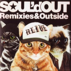 Remixies & Outside - Soul'd Out