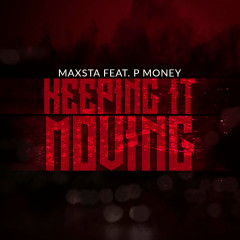 Keep It Moving (Single) - Maxsta, P. Money