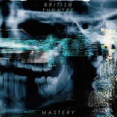 Mastery - British Theatre