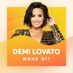 Demi Lovato Nghe Gì?