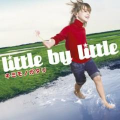 キミモノガタリ (Kimi Monogatari) - Little By Little