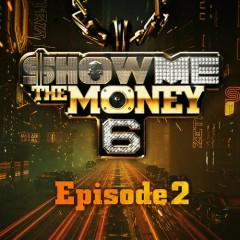 Show Me The Money 6 Episode 2 (Single)