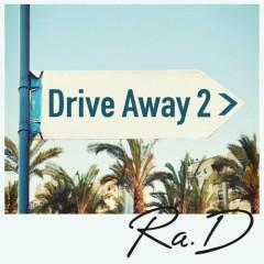 Drive Away 2 (Single) - Ra.D