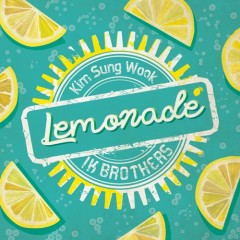 Lemonade (Single) - Kim Sung Wook, IK BROTHERS