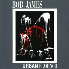 Urban Flamingo - Bob James