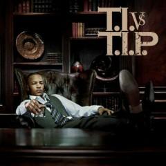 T.I. Vs. T.I.P. (CD2)