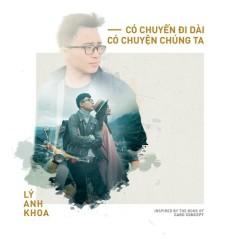 Có Chuyến Đi Dài, Có Chuyện Chúng Ta (Single) - Lý Anh Khoa
