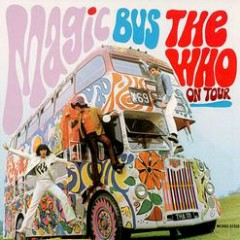Magic Bus - The Who