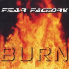 Burn - Fear Factory