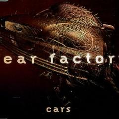 Cars - Fear Factory