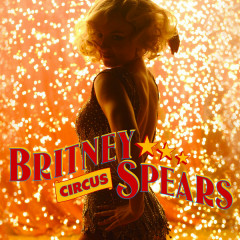 Circus - Single - Britney Spears