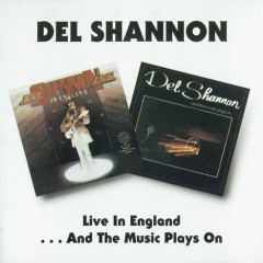 Live In England _ And The Music Plays On (CD1) - Del Shannon