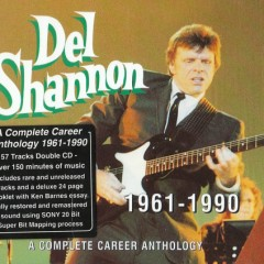 A Complete Career Anthology_ 1961-1990 (CD3) - Del Shannon