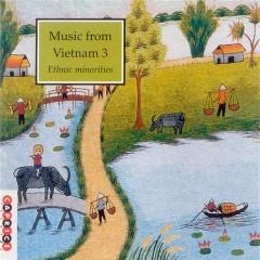 Music From Vietnam, Vol. 3 - Ethnic Minorities (Part 2)