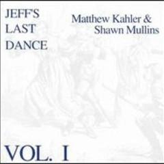 Jeff's Last Dance - Vol.1 - Shawn Mullins