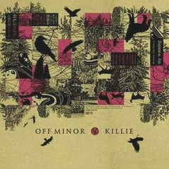 Off Minor & Killie (Limited Edition Split EP) (CD2) - Off Minor,Killie