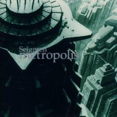 Metropolis - Seigmen