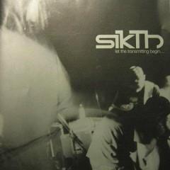 Let The Transmitting Begin... (EP 2) - Sikth