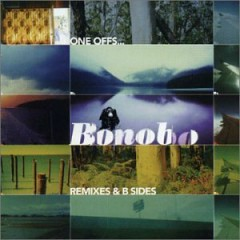 One Off's Remixes & B-Sides - Bonobo