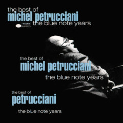 The Best Of Michel Petrucciani The Blue Note Years - Michel Petrucciani