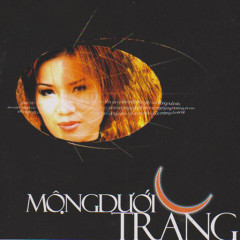 Thu Trang- Mộng Dưới Trăng