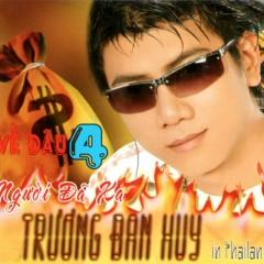 Về Đâu 4 - Trương Đan Huy