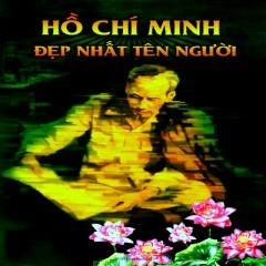 Hồ Chí Minh Đẹp Nhất Tên Người - Thu Hiền,Tài Linh,Various Artists