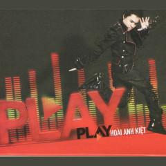 PLAY - Hoài Anh Kiệt