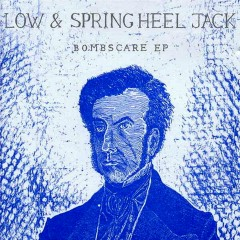 Bombscare EP - Low,Spring Heel Jack