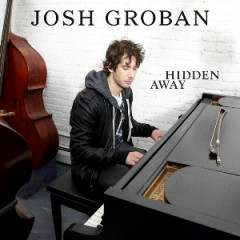 Hidden Away (Official CDS) - Josh Groban