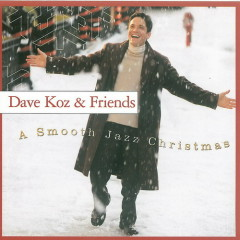 A Smooth Jazz Christmas 2001 - Dave Koz