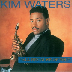 All Because Of You - Kim Waters