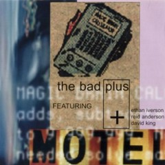 The Bad Plus - The Bad Plus