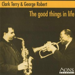 The Good Things In Life - Clark Terry