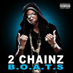 B.O.A.T.S - 2 Chainz