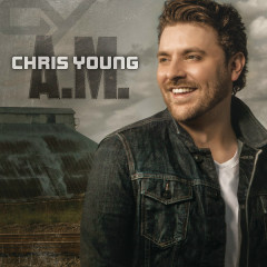 A.M. - Chris Young