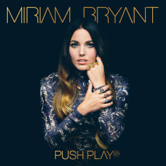 Push Play - EP - Miriam Bryant