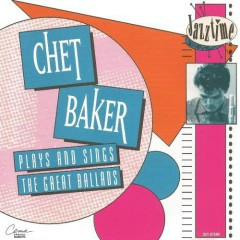 Chet Baker Plays and Sings the Great Ballads - Chet Baker