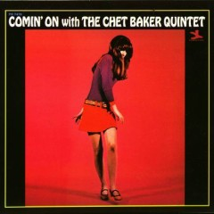 Comin' on with Chet Baker Quintet