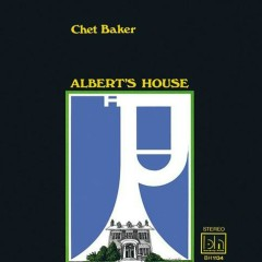 Albert's House - Chet Baker