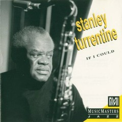 If I Could - Stanley Turrentine